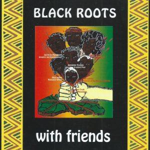 """Black Roots """"With Friends"""" (Nubian Records – 1993/2019) Das sonderbarste Album dieser Engländer als Wiederveröffentlichung zum vierzigsten Jubiläum Sie sind black und ja, sie sind auch roots. Fast zeitgleich, wie..."""