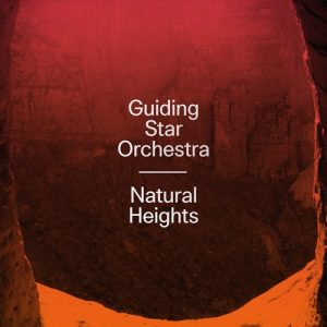 "Guiding Star Orchestra ""Natural Heights"" – Digital (DubShot Records – 2019) I have been waiting for this since the release of ""Upfull Melody"" back in 2017 as I have been..."