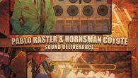 """Pablo Raster & Hornsman Coyote """"Sound Deliverance"""" (ODG Productions – 2019) Pablo Raster aus Italien hat sich in den letzten Jahren einen Namen in der Soundsystem-Szene gemacht. Mit seinen (besten)..."""