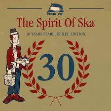 """The Spirit Of Ska – 30 Years Pearl Jubilee Edition"" (Pork Pie Records – 2019) 30 Jahre Pork Pie – definitiv ein Grund zu feiern! Passend dazu gibt es eine..."