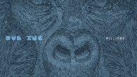 """Dub Inc """"Millions"""" (Idol – 2019) Gute Nachrichten von Dub Inc aus Frankreich. Nach ihrem sechsten Studioalbum """"So What"""" steht nun mit """"Millions"""" der Nachfolger in den Regalen. Die Powertruppe..."""
