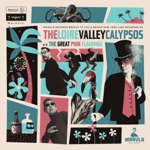 """The Loire Valley Calypsos """"The Loire Valley Calypsos vs The Great Pink Flamingo"""" (Maaula Records – 2019) Thibaut Kret, Pierre Pelyber, Antoine David und Samuel Gallienne – vier Männer machen..."""