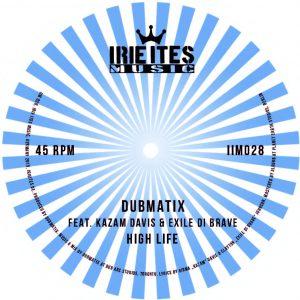 "Dubmatix feat. Kazam Davis & Exile Di Brave ""High Life"" Dubmatix ""Dub Life"" Irie Ites Music returns with a heavyweight 7 Inch ready to be played on soundsystems worldwide! Dubmatix..."