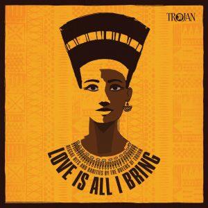 Love Is All I Bring Reggae Hits And Rarities By The Queens Of Trojan (Trojan – 2019) Frauen hatten und haben es auch im Reggae-Business oft schwer, den wohlverdienten Respekt...