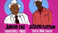 "Junior Cat ""Dancehall Vibes"" Joseph Cotton ""Style Nuh Touch"" – 7 Inch (Ram Goat Records – 2019) Nach der letzten 7 Inch mit Speng Bond und Dignitary Stylish, die im..."