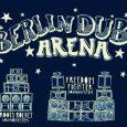 Berlin Dub Arena – 4 Sounds in one Arena Des Berlin Soundsystem Kollektiv ist ein Zusammenschluss von vier Berliner Roots & Culture Soundsystems. Am 27.12. laden sie zu einem bisher...