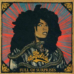 "The Hempolics ""Full Of Surprises"" (Zee Zee Records -- 2019) Die Hempolics aus London sind immer für Überraschungen gut. Musikalisch mal fluffiger unterwegs, wie z.B. bei ""Life Ain't Easy"", ""Boss..."