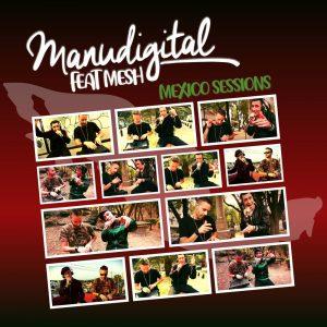 """Manudigital feat. Mesh """"Mexico Sessions"""" (X-Ray Production -- 2020) 2019 waren Manudigital und der MC/Singjay Mesh in Mexiko auf Tour. Während dieses Trips haben sie diverse kleine Sessions aufgenommen, allerdings..."""