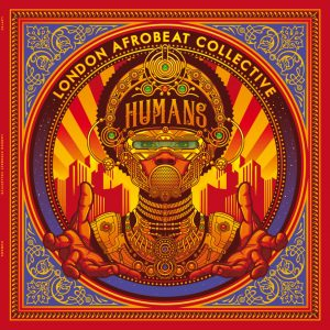 """London Afrobeat Collective """"Humans"""" (London Afrobeat Productions -- 2019) Gorgeous Afrobeat from UK´s London Afrobeat Collective is once more pouring out of my speakers and filling my dojo with love..."""