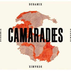 """Dubamix """"Camarades"""" (Dubamix/Fire and Flames -- 2020) Der französische Dubproduzent Dubamix ist mir persönlich bereits 2014 mit dem Album """"Pour Qui Sonne Le Dub"""" über den Weg gelaufen. Die waghalsige..."""