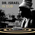 """Dr. Israel """"In Dub"""" (Echo Beach – 2020) Douglas Bennett aka Dr. Israel kam über ganz verschiedene Musikstile zu dem, was er als eine eigene Handschrift später in die Welt..."""