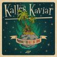 """Kalles Kaviar """"Probably The Next Big Thing"""" (Bag-A-Boo-Records – 2020) Es gibt Länder, in denen die Szene viel kleiner, aber dadurch auch oft feiner ist. Kalles Kaviar aus der schönen […]"""
