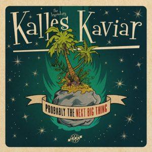 """Kalles Kaviar """"Probably The Next Big Thing"""" (Bag-A-Boo-Records – 2020) Es gibt Länder, in denen die Szene viel kleiner, aber dadurch auch oft feiner ist. Kalles Kaviar aus der schönen..."""