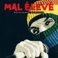"""Mal Élevé """"Résistance Mondiale"""" (Ferryhouse Productions – 2020) Das neue Album """"Résistance Mondiale"""" von Mal Élevé erschien vor zwei Tagen und da das Release-Konzert wegen der Corona-Krise abgesagt werden musste,..."""