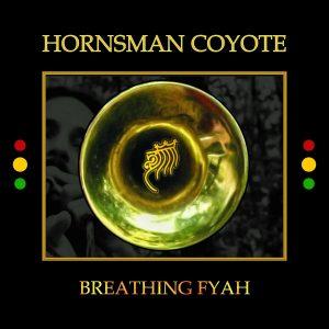 """Hornsman Coyote """"Breathing Fyah"""" (Earth Works Studio – 2020) Zu einer anderen Zeit und vielleicht an einem anderen Ort, wäre für Nemanja Kojic aka Hornsman Coyote vermutlich vieles anders gekommen...."""