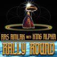 """Ras Amlak meets King Alpha """"Rally Round"""" (Akashic Records -- 2020) Neue Klänge vom King Alpha Soundsystem aus dem Vereinigten Königreich. Auf dem vorliegenden Album """"Rally Round"""" hat sich der..."""