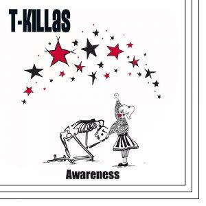 """T-Killas """"Awareness"""" (Fire and Flames Music/Grover Records — 2020) Mein lieber Himmel, hier ist der Name des Albums klar Programm! """"Awareness"""" bedeutet ja nichts anderes als (politisches) Bewusstsein und das..."""