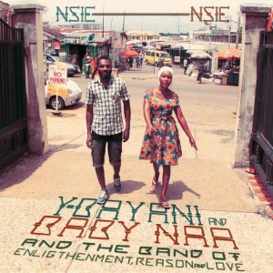 """Y-Bayani & Baby Naa and The Band Of Enlightenment, Reason & Love """"Nsie Nsie"""" (Philophon – 2020) Das ganze Ding war aus Zufall geboren, sagte Max Weissenfeldt, die treibende Kraft,..."""