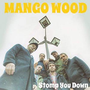 """Mango Wood """"Stomp You Down"""" (Liquidator Music – 2020) Wer auf den frühen Jimmy Cliff oder den """"The Harder They Come""""-Soundtrack steht, wird dieses Album lieben! Das Sextett aus Madrid..."""
