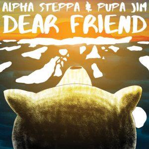 """Alpha Steppa & Pupa Jim """"Dear Friend"""" – 12 Inch (Steppas Records – 2020) """"Dear Friend"""" von Alpha Steppa und Pupa Jim war lange ein gefeierter Tune, den es aktuell..."""