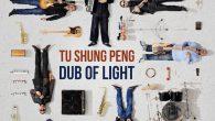 """Tu Shung Peng """"Dub Of Light"""" (ODG Productions – 2020) Es ist immer wieder erstaunlich, was bei ODG Productions in Frankreich so alles erscheint – und das auch noch kostenlos...."""