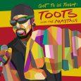 """Toots and The Maytals """"Got To Be Tough"""" (Trojan Jamaica, BMG – 2020) Die wahre Geschichte der jamaikanischen Musik fing erst da an, als sich deren Protagonisten von amerikanischen Einflüssen..."""
