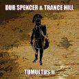 """Dub Spencer & Trance Hill """"Tumultus II"""" (DS & TH – 2020) """"Tumultus II"""" ist ein Paradebeispiel der universellen Zeitlosigkeit des Dub, aber zugleich auch seiner postmodernen Eigenschaften in denen […]"""