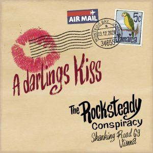 """The Rocksteady Conspiracy """"A Darlings Kiss"""" (Get On!-Records – 2021) Süßer Rocksteady aus Wien in schöner Verpackung! Rocksteady ist ja die entspannte Variante des Ska und auch die Verarbeitung äußerer […]"""