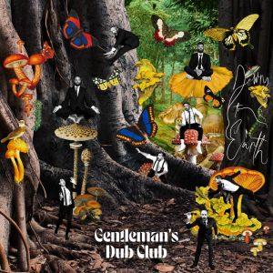 """Gentleman's Dub Club """"Down To Earth"""" (Easy Star Records – 2021) Nachdem die britische (Dub)Reggae-Formation auf ihrem letzten Album """"Lost In Space"""" waren, kommen sie jetzt wieder zurück. Mit """"Down […]"""