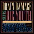 """Brain Damage meets Big Youth """"Beyond The Blue"""" (Jarring Effects – 2021) Er ist zwar immer noch groß, aber längst nicht mehr jung – wenn der Manley Augustus Buchanan, Jahrgang […]"""