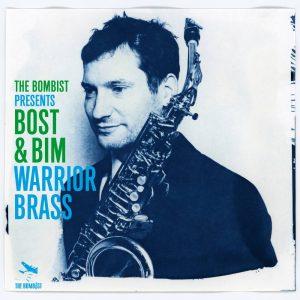 """Bost & Bim """"Warrior Brass"""" (The Bombist – 2021) Das französische Produzentenduo Bost & Bim ist schon seit etlichen Jahren unterwegs und gilt immernoch irgendwie als Geheimtipp. Matthieu Bost und […]"""