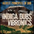 "Indica Dubs meets Vibronics ""Highest Principles Of Dub"" (Indica Dubs – 2021) Als diese Nachricht ins Haus flatterte, musste man erst einmal den Atem anhalten: Indica Dubs trifft auf Vibronics […]"