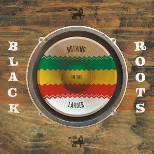 """Black Roots """"Nothing In The Larder"""" (Nubian Records – 2021) Es klingt wie aus einer vergangenen Zeit. Und das ist es auch. Damals Ende der 70er konnte man tatsächlich noch […]"""